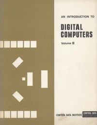 An Introduction to Digital Computers Volume III
