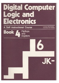 Digital Computer Logic and Electronics - Book 4 - Flipflops and Registers