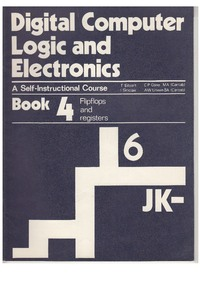 Digital Computer Logic and Electronics - Book 4 - Flipflops and Registers (Revised)