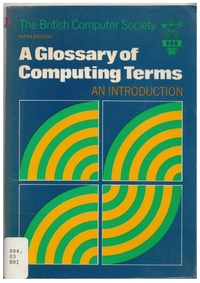 A Glossary of Computing Terms - An Introdcution (Fifth Edition)