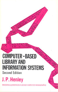 MacDonald Computer Monographs No. 12 - Computer-based Library and Information Systems