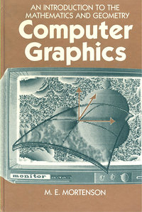 Computer Graphics - An Introduction to the Mathematics and Geometry