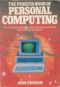 The Penguin Book of Personal Computing