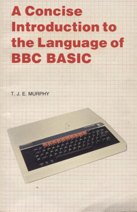 A Concise Introduction to the Language of BBC BASIC
