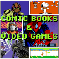 Comic Books & Video Games - Saturday 8th July 2017