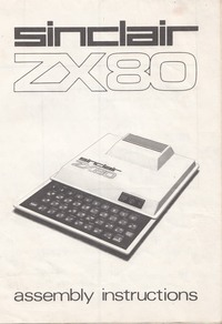 Sinclair ZX80 Assembly Instructions and ZX81 Additions