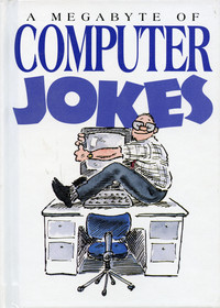 A Megabyte of Computer Jokes
