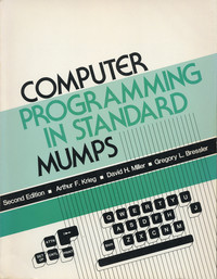 Computer Programming in Standard MUMPS (Second Edition)