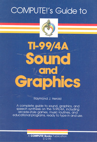 Compute!s Guide to TI-99/4A Sound and Graphics