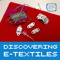 Discovering E Textiles - Tuesday 27th August 2019