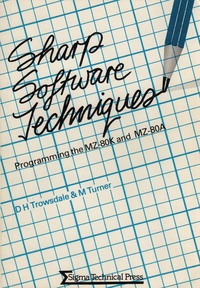 Sharp Software Techniques - Programming the MZ-80K and MZ-80A