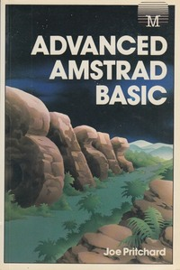 Advanced Amstrad BASIC