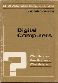 Computer Concepts - Digital Computers: What they are, How they work, What they do