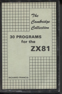 The Cambridge Collection: 30 Programs for the ZX81