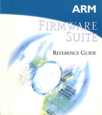 ARM Firmware Suite Reference Guide
