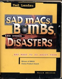 Sad Macs, Bombs, and Other Disasters and What To Do About Them