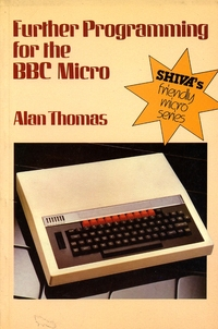 Further Programming for the BBC Micro