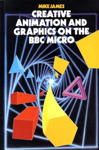 Creative Animation and Graphics on the BBC Micro