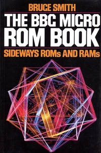 The BBC Micro ROM Book - Sideways ROMs and RAMs