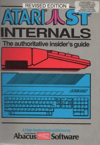 Atari S. T. Internals: The Authoritative Insider's Guide