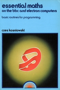 Essential Maths on the BBC and Electron Computers - Basic Routines for Programming