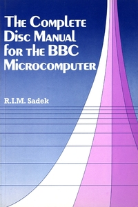 The Complete Disc Manual for the BBC Microcomputer