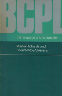 BCPL: The Language and its Compiler