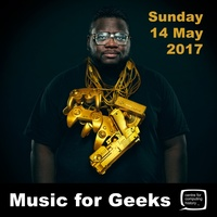 Music For Geeks - Mega Ran - Sunday 14th May 2017