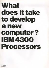 What does it take to develop a new computer? IBM 4300 Processors