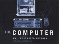 The Computer: An Illustrated History