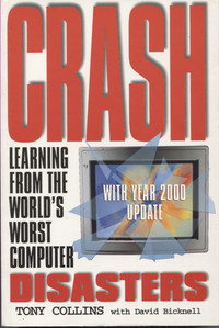 Crash - Learning from the World's Worst Computer Disasters