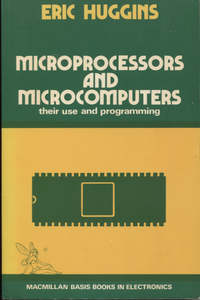 Microprocessors and Microcomputers: their use and programming