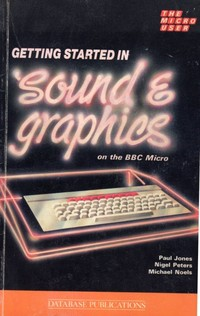 Getting Started in Sound and Graphics on the BBC Micro