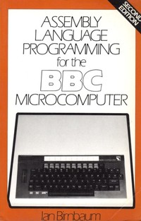 Assembly Language Programming for the BBC Microcomputer - Second Edition