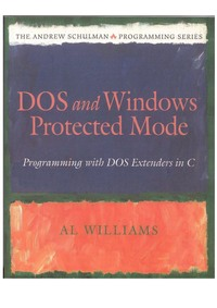 DOS and Windows Protected Mode - Programming with DOS Extenders in C