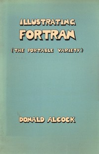 Illustrating Fortran (The Portable Variety)