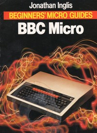 Beginners Micro Guides - BBC Micro