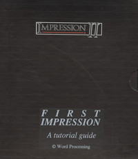 Impression II - First Impression - A Tutorial Guide