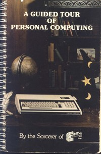 Sorcerer: Guided tour of personal computing