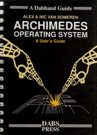 Archimedes Operating System -  A Users Guide