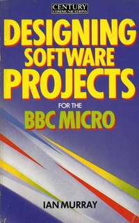 Designing Software Projects for the BBC Micro