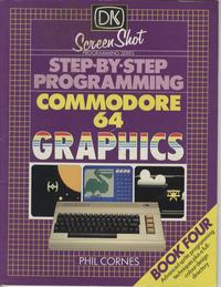Step-by-Step Programming Commodore 64 Graphics