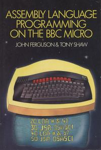 Assembly Language Programming on the BBC Micro
