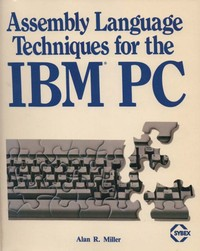 Assembly Language Techniques on the IBM-PC