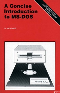 A Concise Introduction to MS-DOS