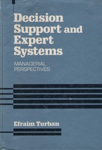 Decision Support and Expert Systems: