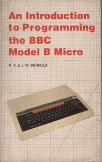 An Introduction to Programming the BBC Model B Micro