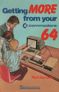 Getting More from Your Commodore 64