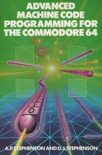 Advanced Machine Code Programming for the Commodore 64