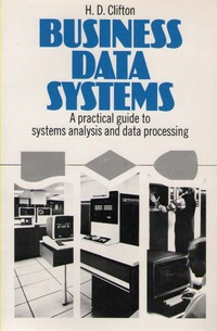 Business Data Systems: A Practical Guide to Systems Analysis and Data Processing